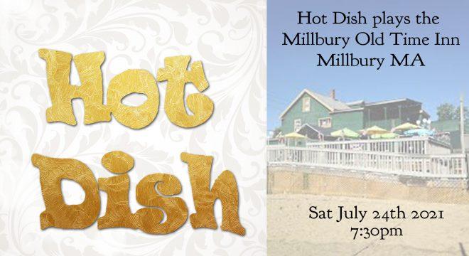 Hot Dish at Millbury Old Time Inn - July 24 2021